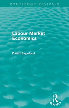 Labour Market Economics (Routledge Revivals): 1st Edition (Paperback) book cover