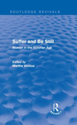 Suffer and Be Still (Routledge Revivals): Women in the Victorian Age, 1st Edition (Hardback) book cover