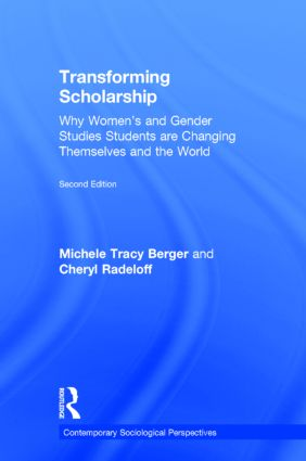 Transforming Scholarship: Why Women's and Gender Studies Students Are Changing Themselves and the World, 2nd Edition (Hardback) book cover