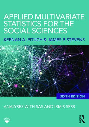 Applied Multivariate Statistics for the Social Sciences: Analyses with SAS and IBM's SPSS, Sixth Edition book cover