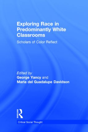 Exploring Race in Predominantly White Classrooms: Scholars of Color Reflect book cover