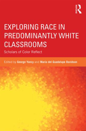 Exploring Race in Predominantly White Classrooms: Scholars of Color Reflect (Paperback) book cover