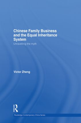 Chinese Family Business and the Equal Inheritance System: Unravelling the Myth (Paperback) book cover
