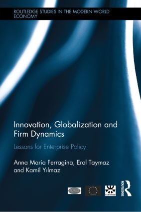 Innovation, Globalization and Firm Dynamics: Lessons for Enterprise Policy (Hardback) book cover