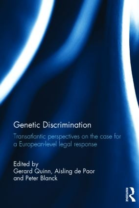 Genetic Discrimination: Transatlantic Perspectives on the Case for a European Level Legal Response, 1st Edition (Hardback) book cover