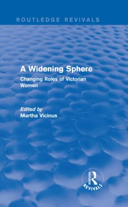 A Widening Sphere (Routledge Revivals): Changing Roles of Victorian Women book cover