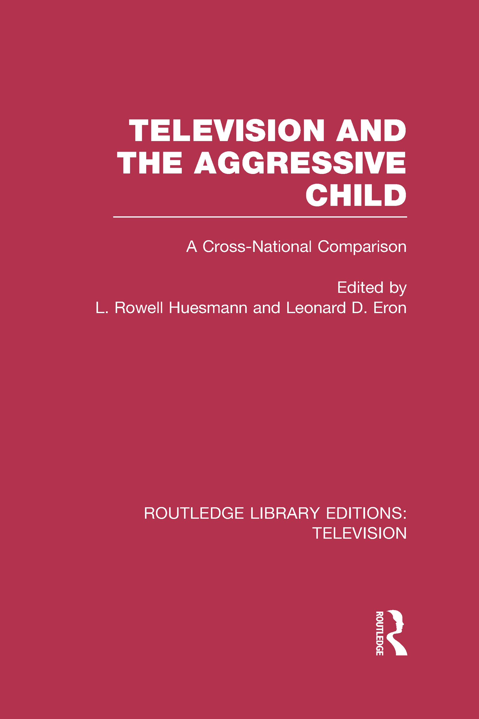 Television and the Aggressive Child: A Cross-national Comparison (Hardback) book cover