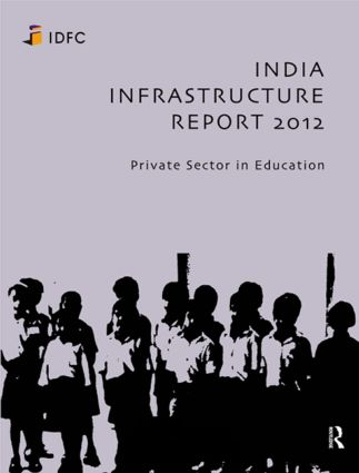 India Infrastructure Report 2012: Private Sector in Education (Paperback) book cover