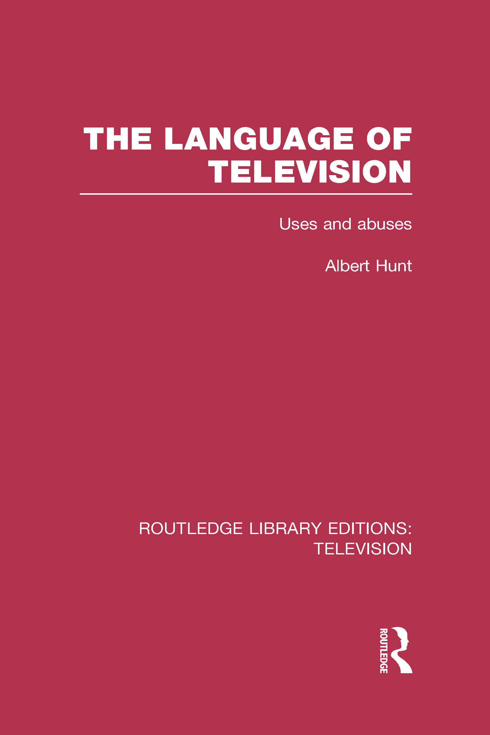 The Language of Television: Uses and Abuses (Hardback) book cover