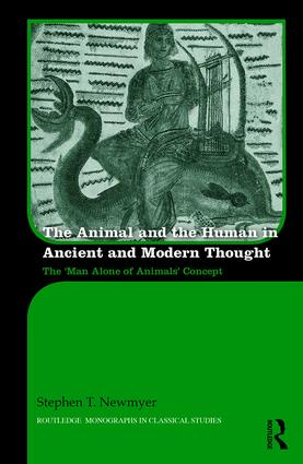 The Animal and the Human in Ancient and Modern Thought: The 'Man Alone of Animals' Concept book cover