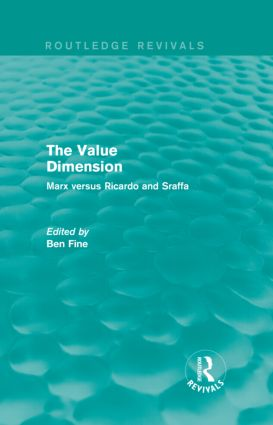 The Value Dimension (Routledge Revivals): Marx versus Ricardo and Sraffa (Hardback) book cover