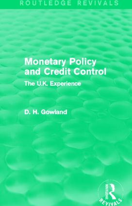 Monetary Policy and Credit Control (Routledge Revivals): The UK Experience (Hardback) book cover