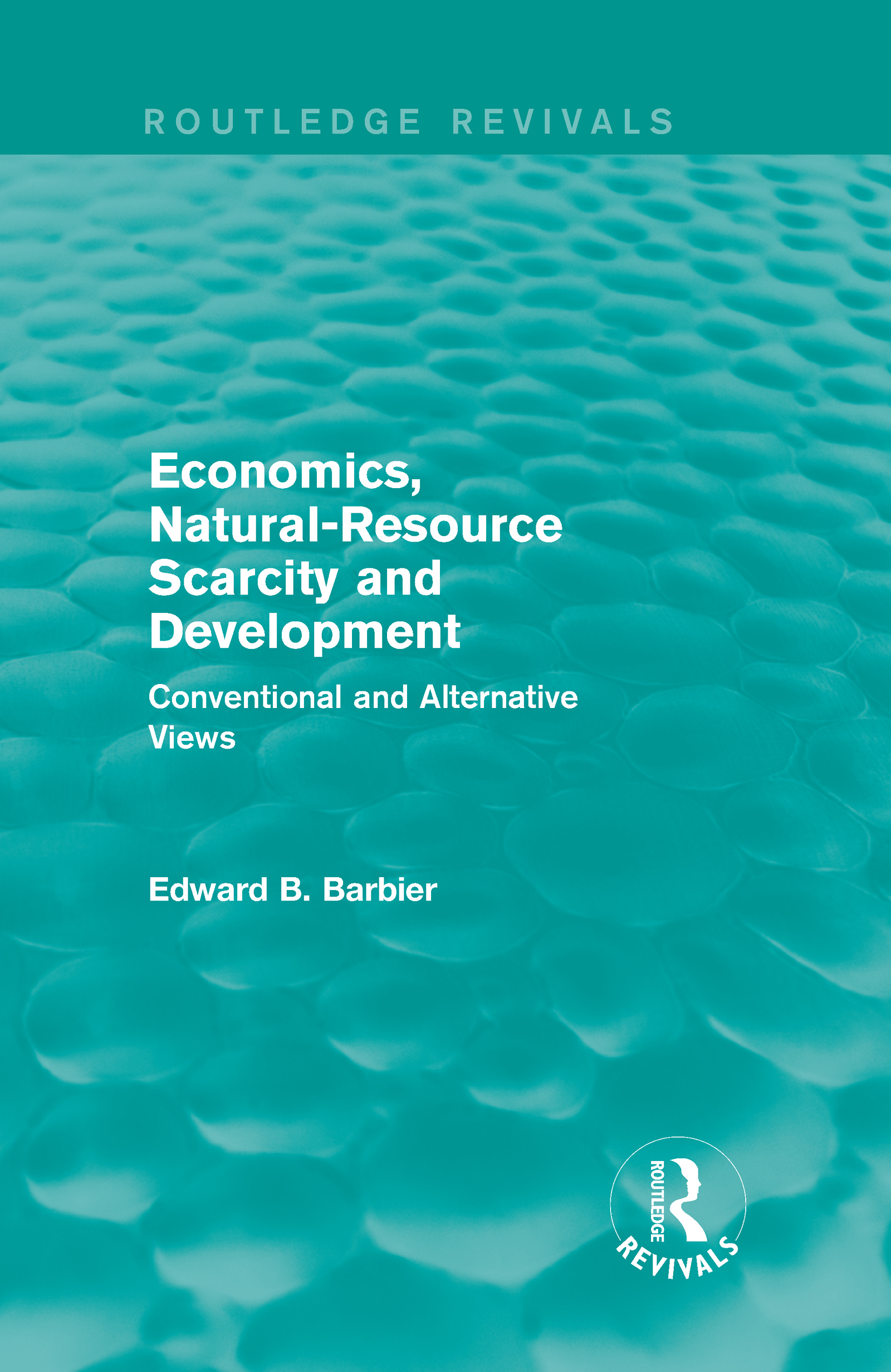 Economics, Natural-Resource Scarcity and Development (Routledge Revivals): Conventional and Alternative Views (Hardback) book cover