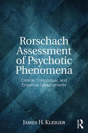 Rorschach Assessment of Psychotic Phenomena: Clinical, Conceptual, and Empirical Developments, 1st Edition (e-Book) book cover