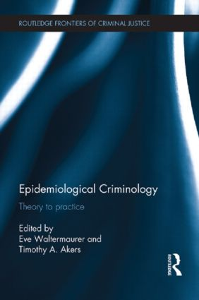 Epidemiological Criminology: Theory to Practice, 1st Edition (Paperback) book cover