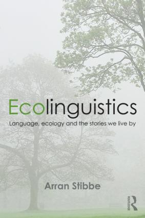Ecolinguistics: Language, Ecology and the Stories We Live By (Paperback) book cover