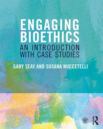Engaging Bioethics: An Introduction With Case Studies book cover