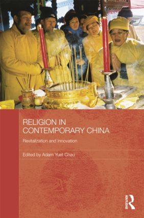 Religion in Contemporary China: Revitalization and Innovation (Paperback) book cover