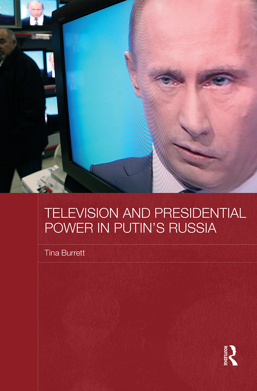 Television and Presidential Power in Putin's Russia book cover