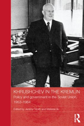 Khrushchev in the Kremlin: Policy and Government in the Soviet Union, 1953–64 (Paperback) book cover