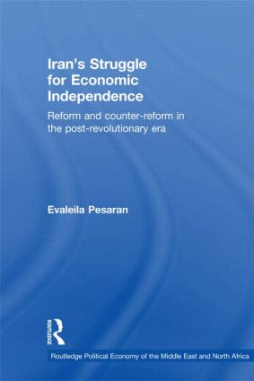 Iran's Struggle for Economic Independence: Reform and Counter-Reform in the Post-Revolutionary Era book cover