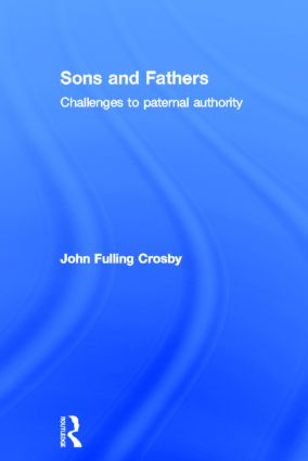 Sons and Fathers: Challenges to paternal authority, 1st Edition (Hardback) book cover