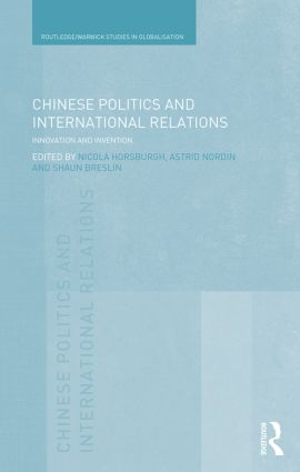 Chinese Politics and International Relations: Innovation and Invention (Hardback) book cover