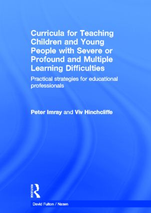 Curricula for Teaching Children and Young People with Severe or Profound and Multiple Learning Difficulties: Practical strategies for educational professionals, 1st Edition (Hardback) book cover