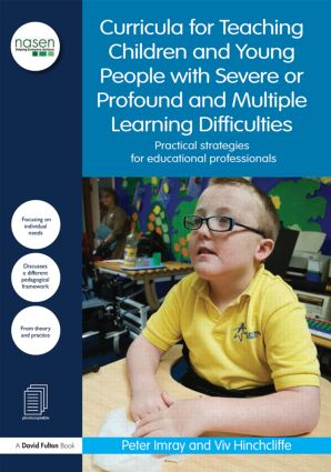 Curricula for Teaching Children and Young People with Severe or Profound and Multiple Learning Difficulties: Practical strategies for educational professionals (Paperback) book cover