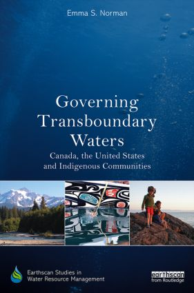Governing Transboundary Waters: Canada, the United States, and Indigenous Communities book cover