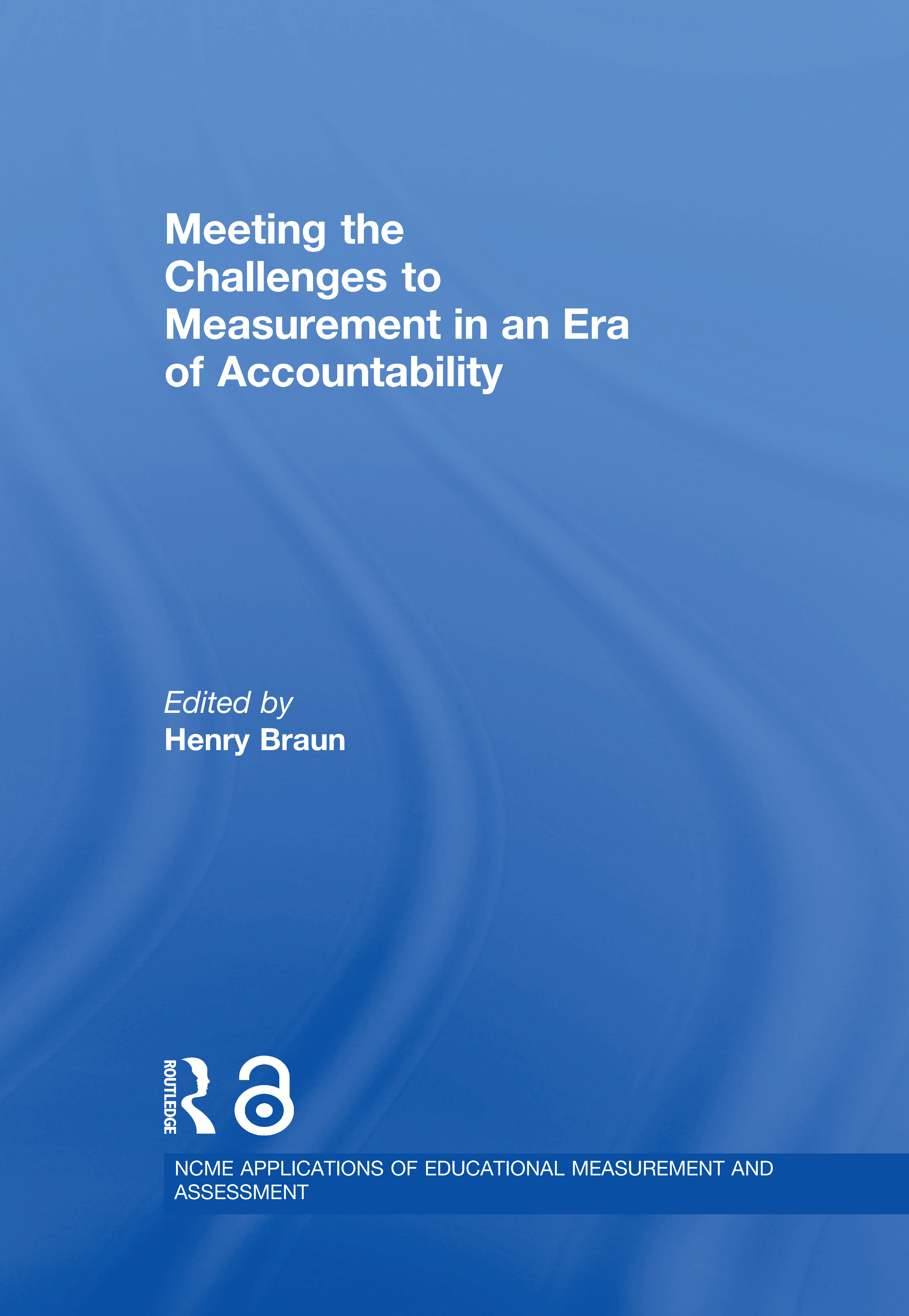 The Challenges to Measurement in an Era of Accountability: Introduction and Overview