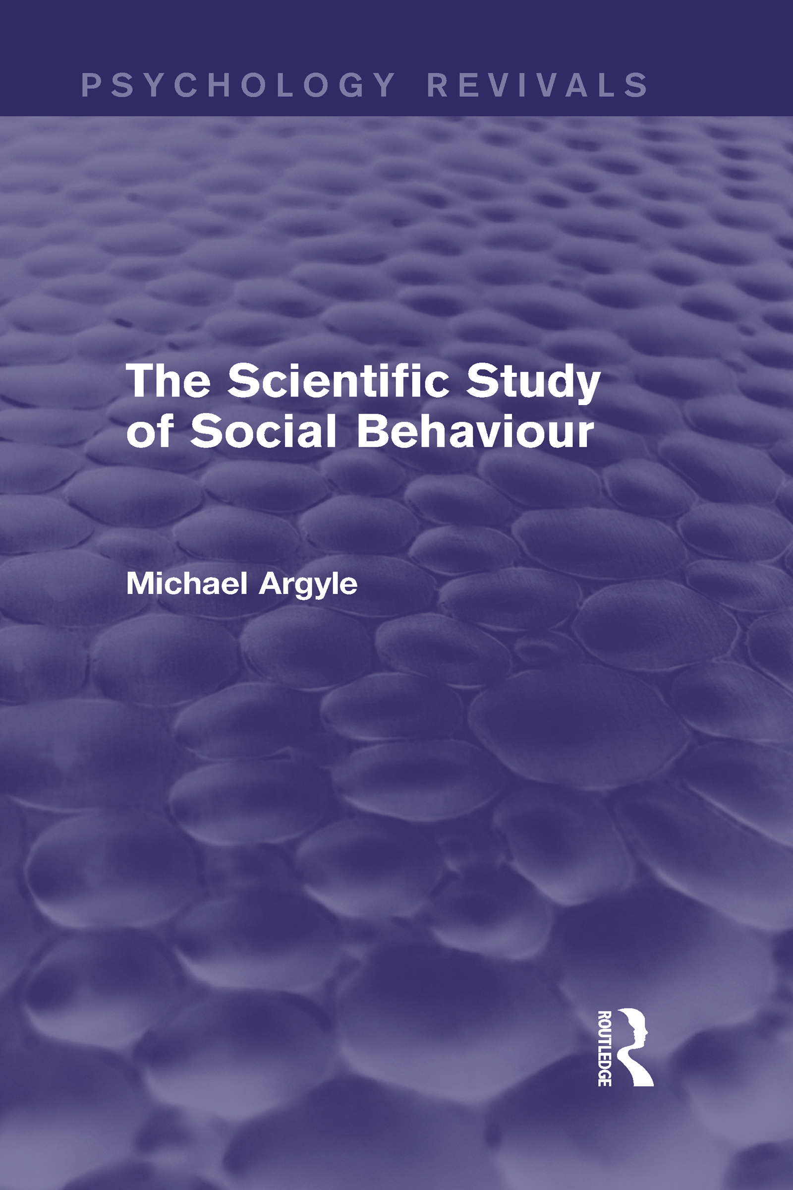 The Scientific Study of Social Behaviour (Psychology Revivals) (Hardback) book cover