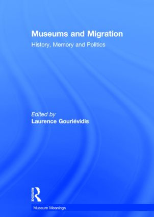 Museums and Migration: History, Memory and Politics book cover