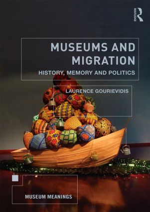 Museums and Migration: History, Memory and Politics, 1st Edition (Paperback) book cover
