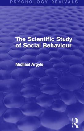 The Scientific Study of Social Behaviour: 1st Edition (Paperback) book cover