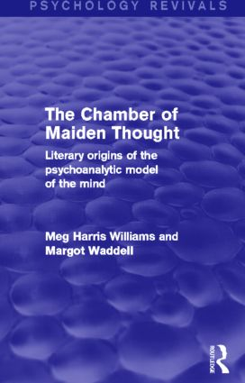 The Chamber of Maiden Thought (Psychology Revivals): Literary Origins of the Psychoanalytic Model of the Mind (Hardback) book cover