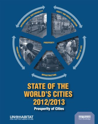 State of the World's Cities 2012/2013: Prosperity of Cities, 1st Edition (Paperback) book cover