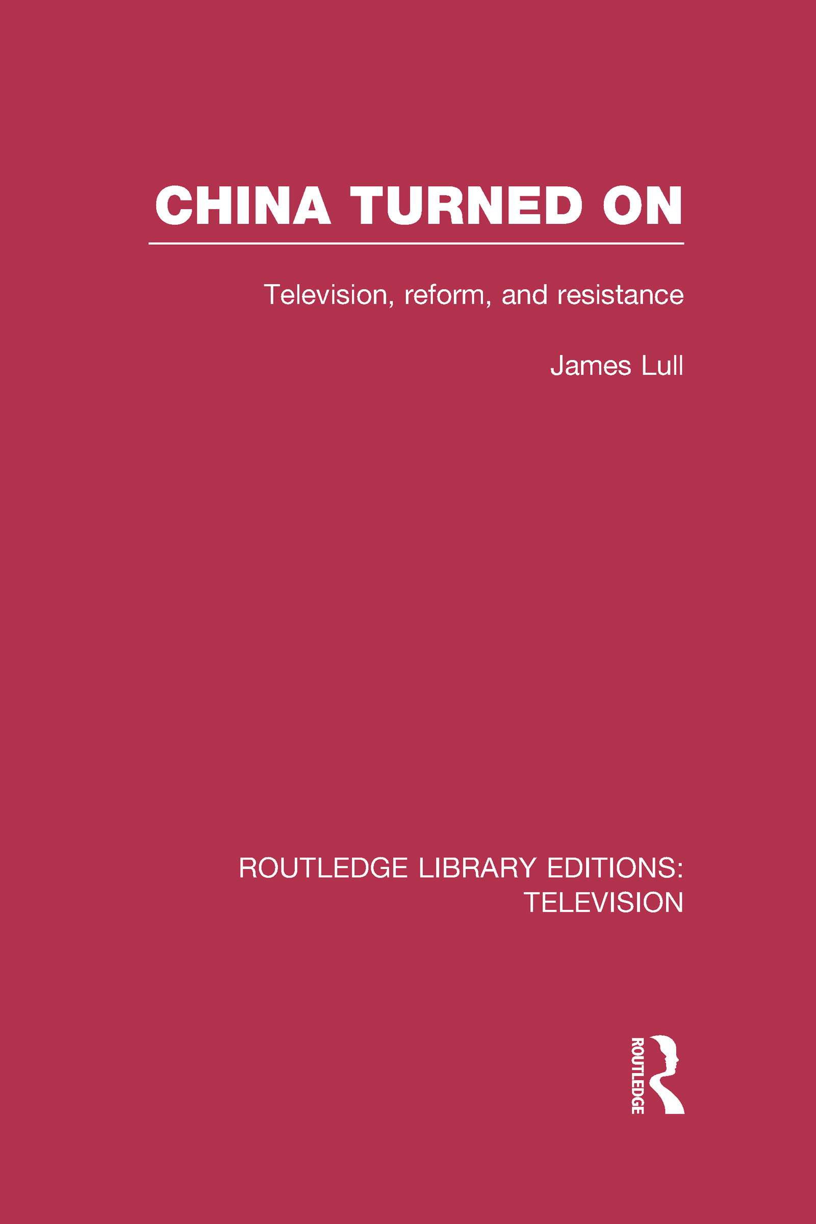 China Turned On: Television, Reform and Resistance (Hardback) book cover