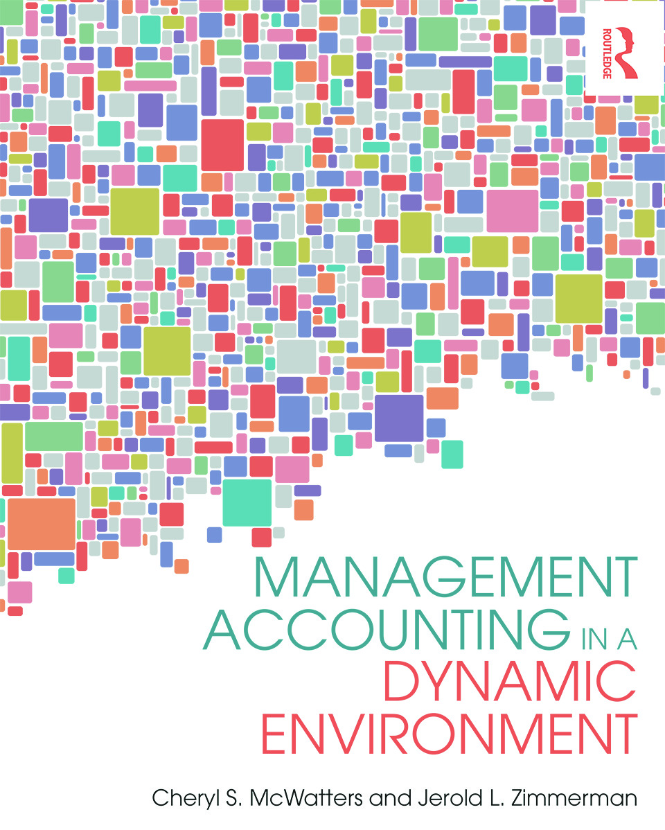 Management Accounting in a Dynamic Environment: 1st Edition (Hardback) book cover