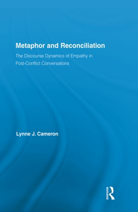 Metaphor and Reconciliation: The Discourse Dynamics of Empathy in Post-Conflict Conversations, 1st Edition (Paperback) book cover