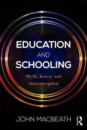 Education and Schooling: Myth, heresy and misconception (Paperback) book cover