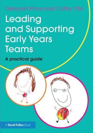 Leading and Supporting Early Years Teams: A practical guide book cover
