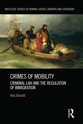 Crimes of Mobility: Criminal Law and the Regulation of Immigration book cover