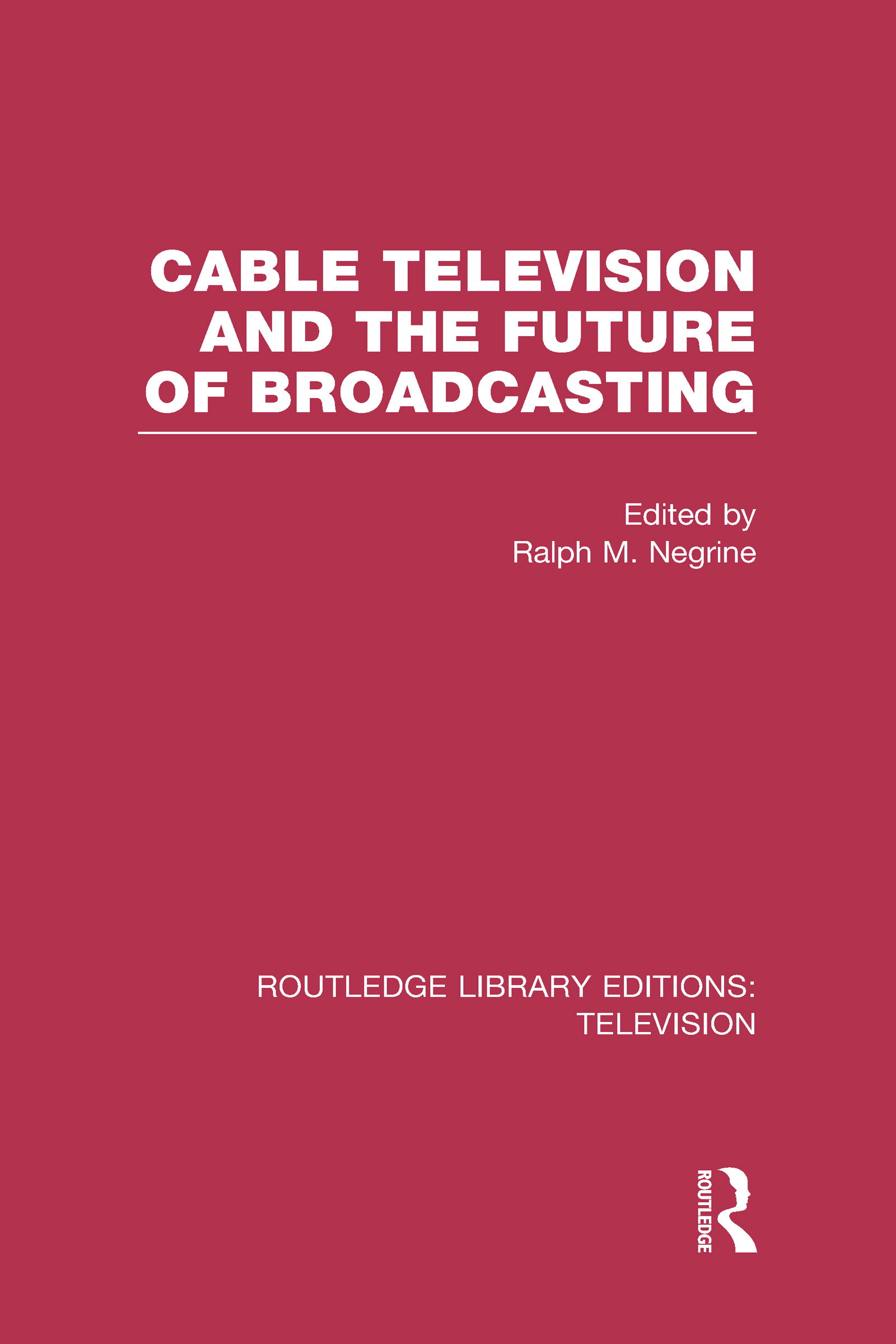Cable Television and the Future of Broadcasting (Hardback) book cover