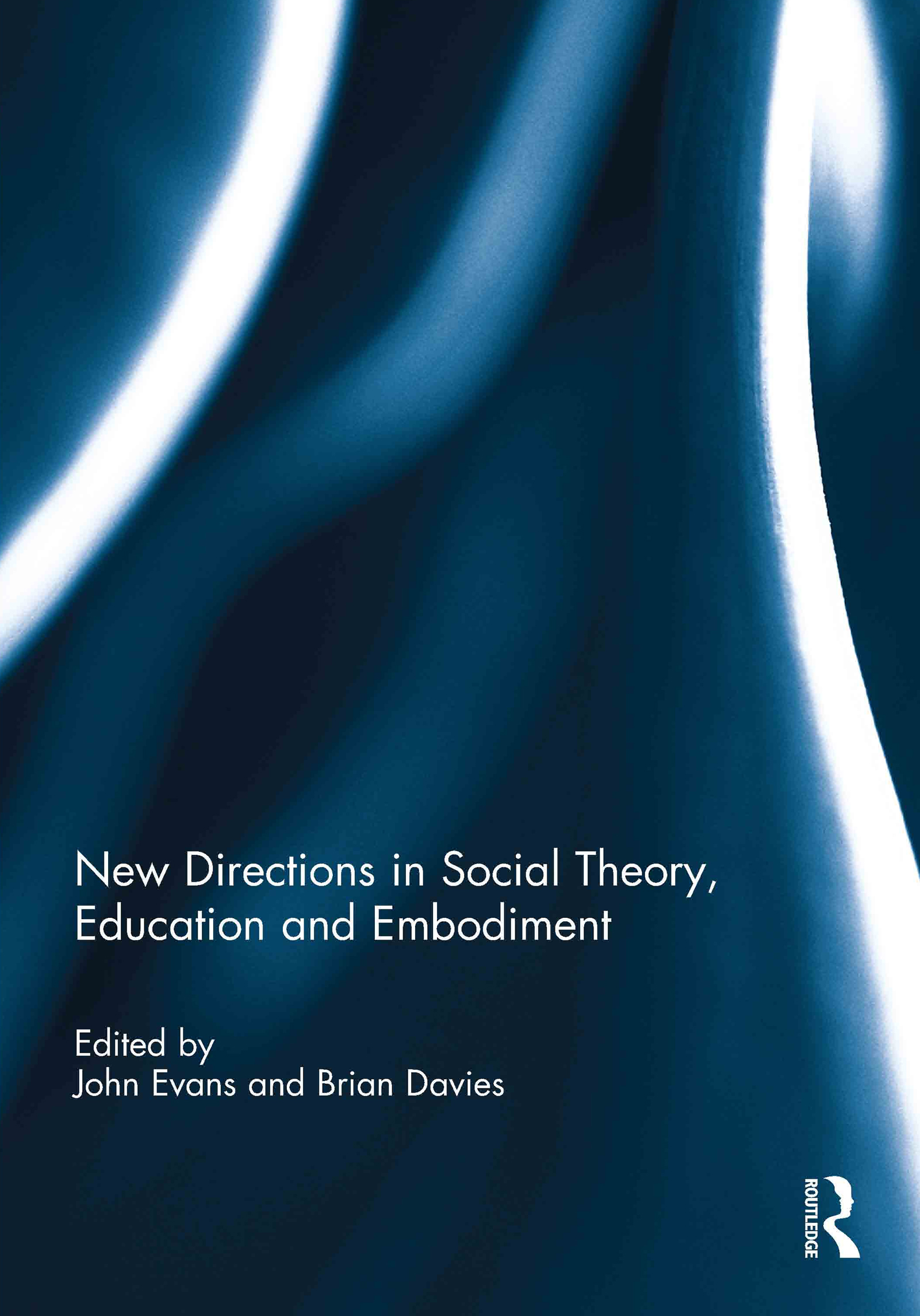New Directions in Social Theory, Education and Embodiment (Hardback) book cover