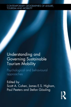 Understanding and Governing Sustainable Tourism Mobility: Psychological and Behavioural Approaches book cover