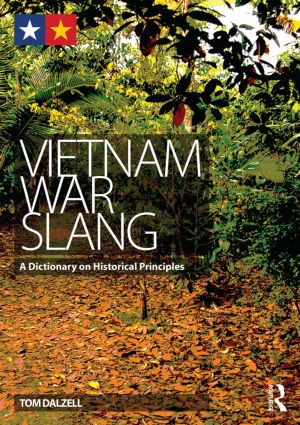 Vietnam War Slang: A Dictionary on Historical Principles, 1st Edition (Paperback) book cover