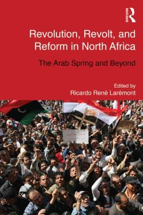 Revolution, Revolt and Reform in North Africa: The Arab Spring and Beyond book cover