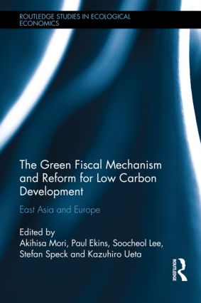 The Green Fiscal Mechanism and Reform for Low Carbon Development: East Asia and Europe (Hardback) book cover