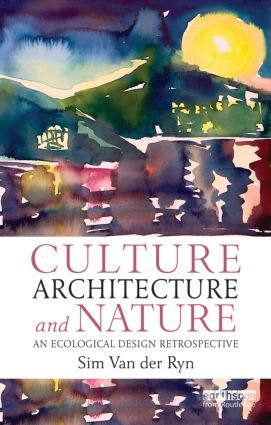 Culture, Architecture and Nature: An Ecological Design Retrospective (Paperback) book cover